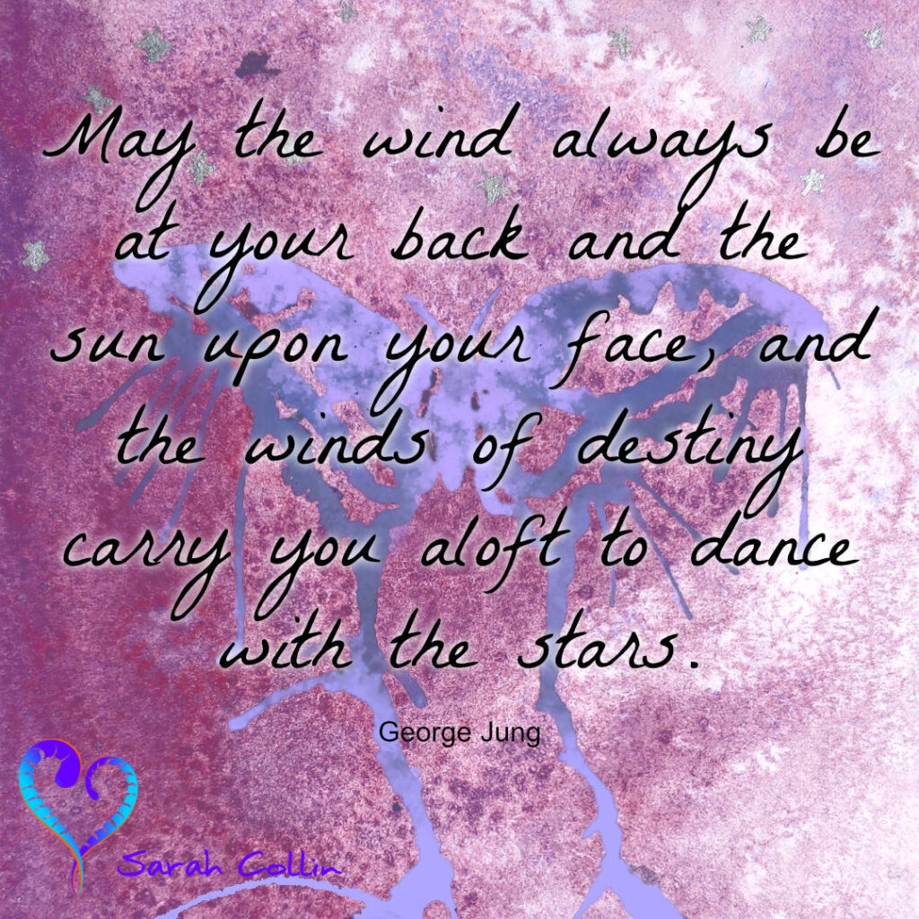 """""""May the wind always be at your back and the sun upon your face, and the winds of destiny carry you aloft to dance with the stars."""" - George Jung"""