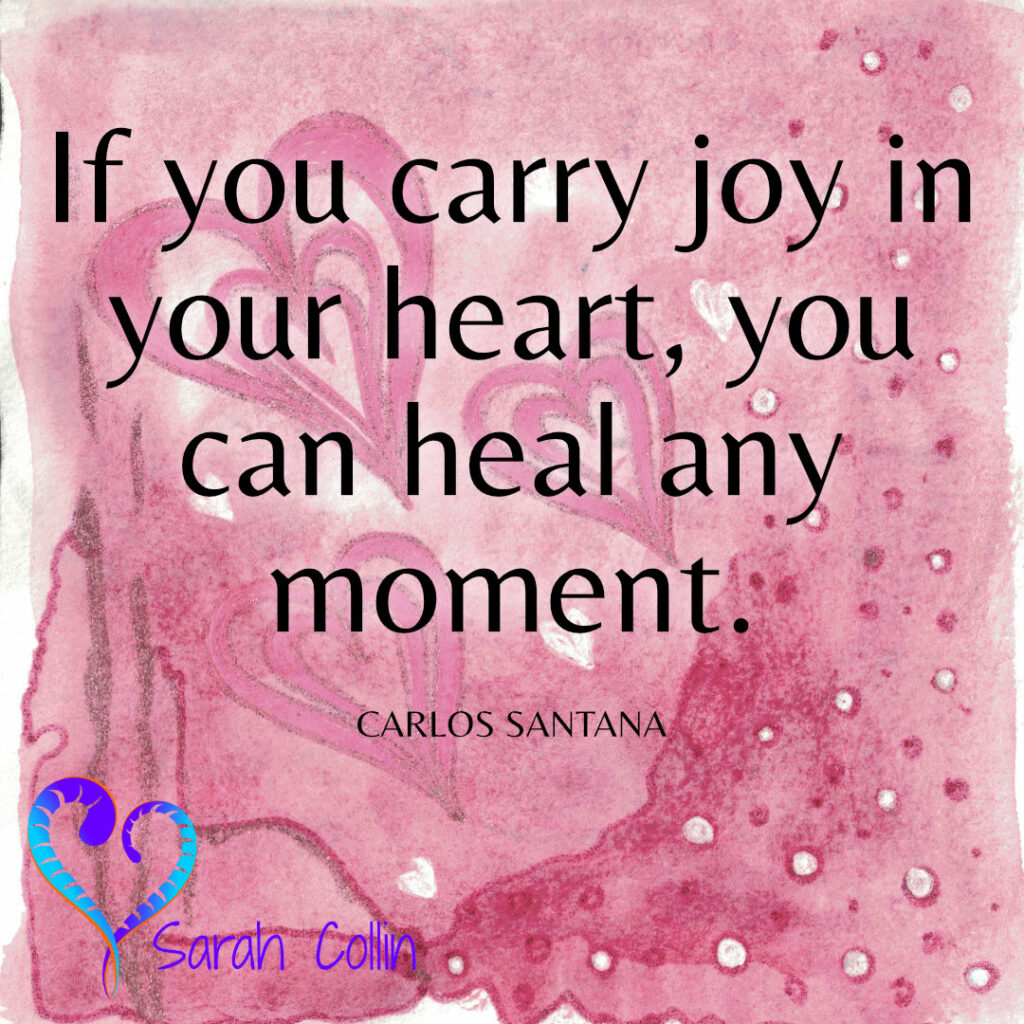 If you carry joy in your heart, you can heal any moment - Carlos Santana